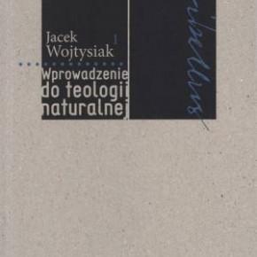 J. Wojtysiak, Wprowadzenie do teologii naturalnej